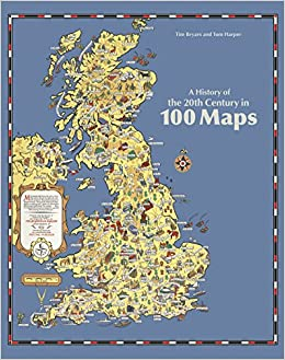 A History of the 20th Century in 100 Maps: Amazon.de: Tom Harper ...
