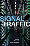 Signal Traffic: Critical Studies of Media Infrastructures (The Geopolitics of Information)