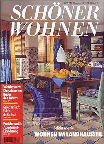 Schöner Wohnen Nr. 10/1994 Beliebt wie nie Wohnen im ...
