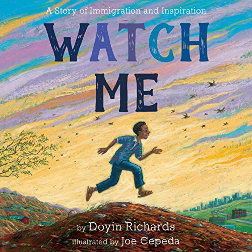 Book Cover: Watch Me: A Story of Immigration and Inspiration