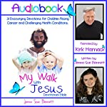 My Walk with Jesus Devotional Bible: 31 Encouraging Devotions for Children Facing Cancer and Challenging Health Conditions | Jenna Sue Bennett