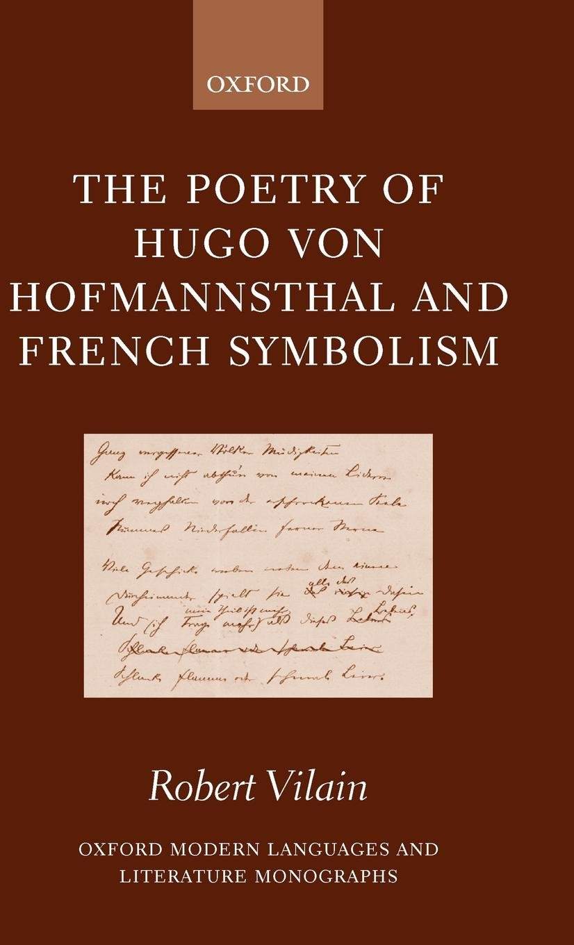 The Poetry of Hugo von Hofmannsthal and French Symbolism (Oxford Modern Languages and Literature Monographs) by Oxford University Press