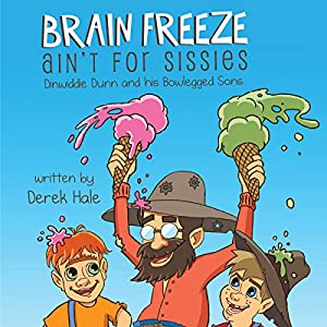 Brain Freeze Ain't for Sissies Audiobook