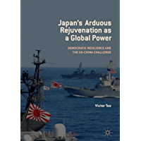 Japan's Arduous Rejuvenation as a Global Power: Democratic Resilience and the US-China Challenge