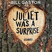 Juliet Was a Surprise: Stories Audiobook by Bill Gaston Narrated by Fajer Al-Kaisi, Erin Moon
