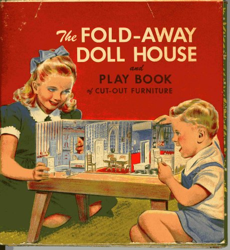 The Fold-Away Doll House and Play Book of Cut-Out Furniture