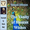 The Vanity of Human Wishes: The Tenth Satire of Juvenal Imitated Audiobook by Samuel Johnson Narrated by Denis Daly