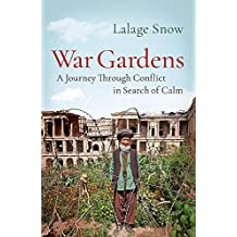War Gardens: A Journey Through Conflict in Search of Calm