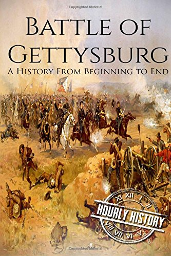 Battle of Gettysburg: A History From Beginning to End