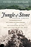 Jungle of Stone: The Extraordinary Journey of John L. Stephens and Frederick Catherwood, and the Discovery of the Lost…