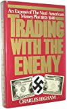 Trading With the Enemy: An expos? of the Nazi-American money plot, 1933-1949 by Charles Higham (1983-05-03)