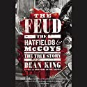 The Feud: The Hatfields and McCoys: The True Story Audiobook by Dean King Narrated by Dan Woren