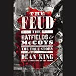 The Feud: The Hatfields and McCoys: The True Story | Dean King