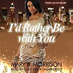 I'd Rather Be with You | Mary B. Morrison