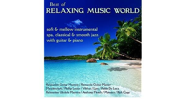 Best of Relaxing Music World: Soft & Mellow    Spa