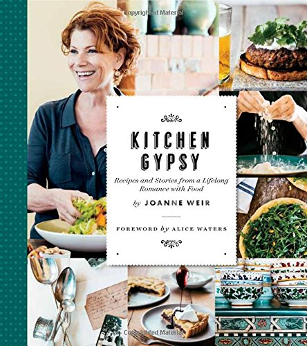 Kitchen Gypsy: Recipes and Stories from a Lifelong Romance with Food (Sunset) by Joanne Weir