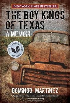 The Boy Kings of Texas: A Memoir by [Martinez, Domingo]