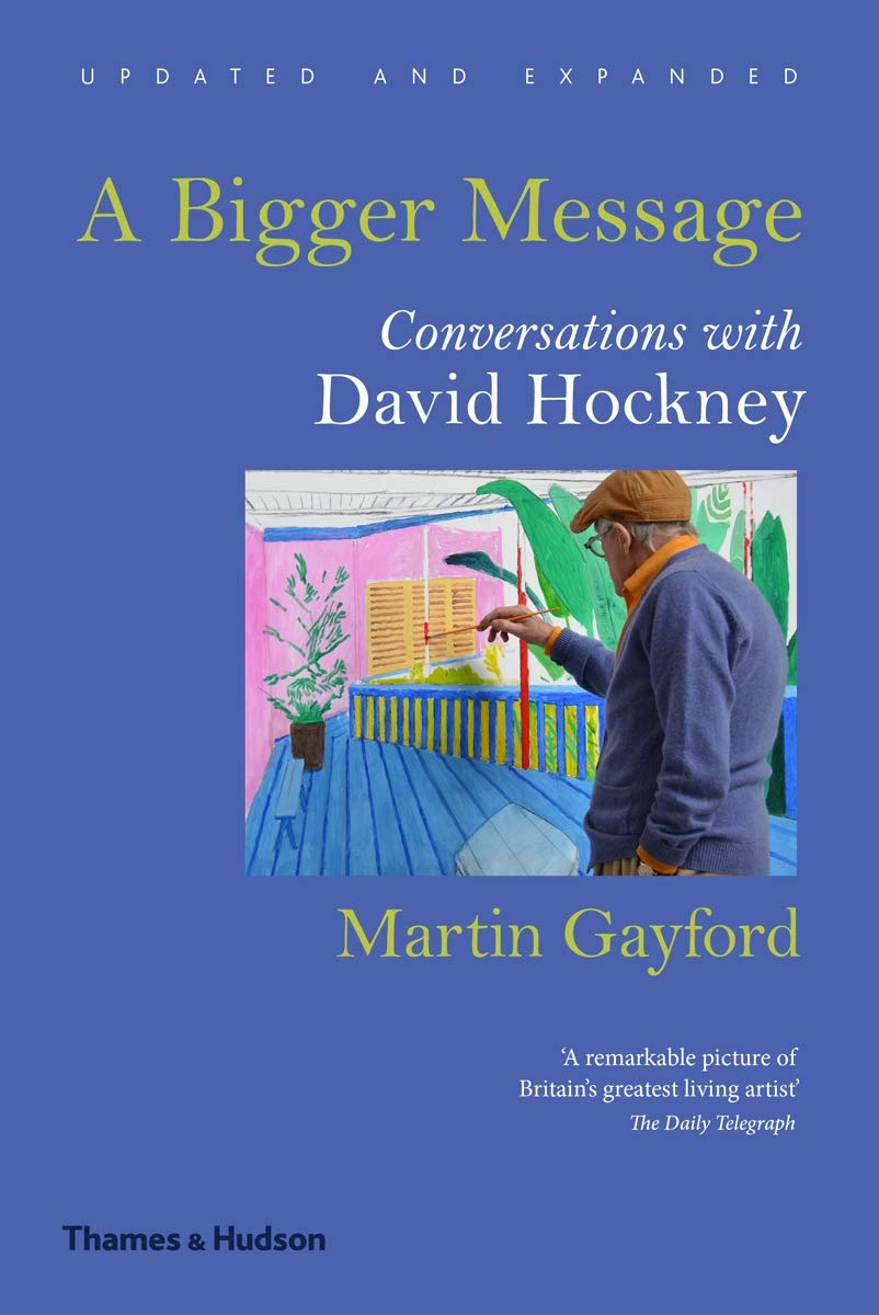 A Bigger Message  Conversations With David Hockney