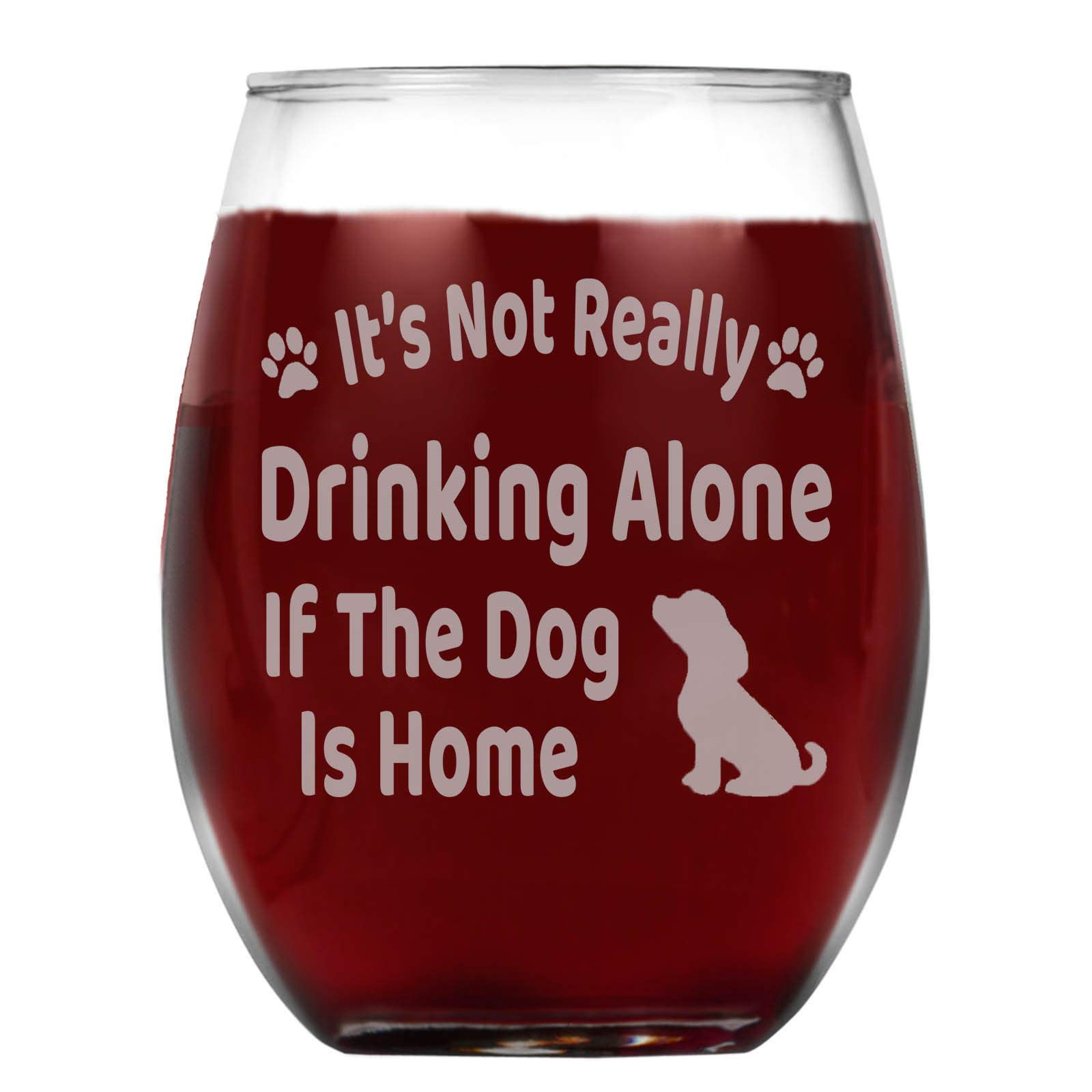 Shop4Ever It's Not Really Drinking Alone If The Dog Is Home Laser Engraved Stemless Wine Glass ~ Dog Lover ~ (Stemless, 15 oz.)