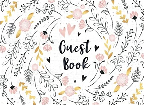Guest Book: Flowers Party Events Guest Book Sign In Book Well Wishes Keep Memorial Birthday Bridal Shower, Graduations Retirement Wedding Anniversary Home Party Size 8.25x6 Inches (Volume 5) by Amazon