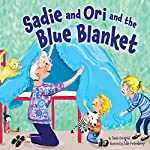 Sadie and Ori and the Blue Blanket | Jamie Korngold