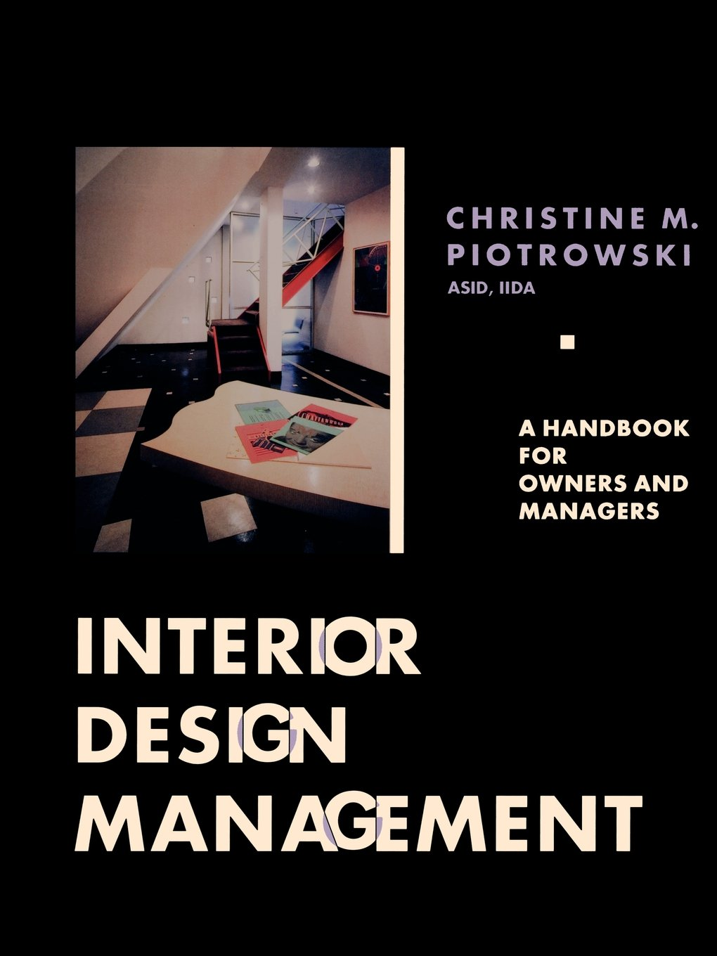 Interior Design Management A Handbook For Owners And Managers Christine M Piotrowski 9780471284314 Amazon Books