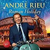 Roman Holiday by ANDRE RIEU (2015-08-03)