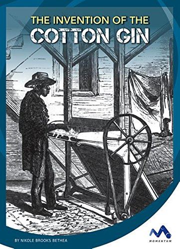 Download The Invention of the Cotton Gin (Engineering That Made America) ebook