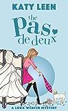 The Pas de Deux: A Lora Weaver Mystery