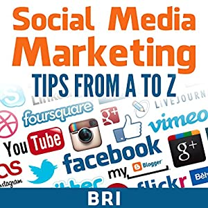 Social Media Marketing Tips from A to Z Audiobook
