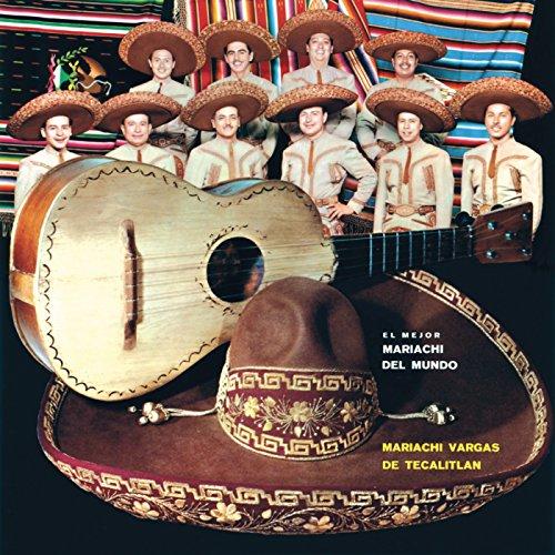Mariachi Songs - El Mejor Mariachi Del Mundo