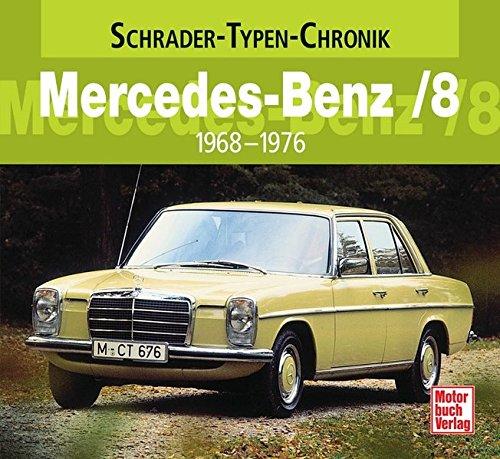 Mercedes-Benz /8: 1968-1976 (Schrader-Typen-Chronik)