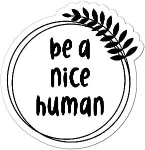 Be A Nice Human Laptop Car Sticker Decal Inspirational Kindness Motivation