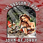 The Eye of Mezitlan: The Dragon's Bond | John DeJordy