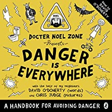 Danger Is Everywhere: A Handbook for Avoiding Danger Audiobook by David O'Doherty Narrated by David O'Doherty