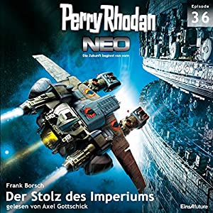 Der Stolz des Imperiums (Perry Rhodan NEO 36) Hörbuch