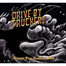 Brighter Than Creation's Dark by Drive-By Truckers (2008-05-03)