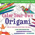 Color Your Own Origami Kit: Creative, Colorful, Relaxing Fun [7 Fine-Tipped Markers, 12 Origami Projects, 48 Coloring Sheets, 32-Page Book]