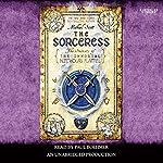 The Sorceress: Secrets of the Immortal Nicholas Flamel, Book 3 | Michael Scott