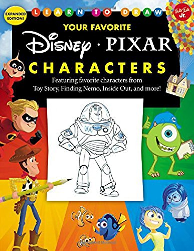 (Learn to Draw Your Favorite Disney/Pixar Characters: Expanded edition! Featuring favorite characters from Toy Story, Finding Nemo, Inside Out, and more! (Licensed Learn to Draw) )