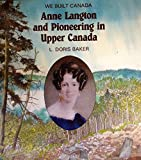 img - for We Built Canada Anne Langton and Pioneering in Upper Canada book / textbook / text book