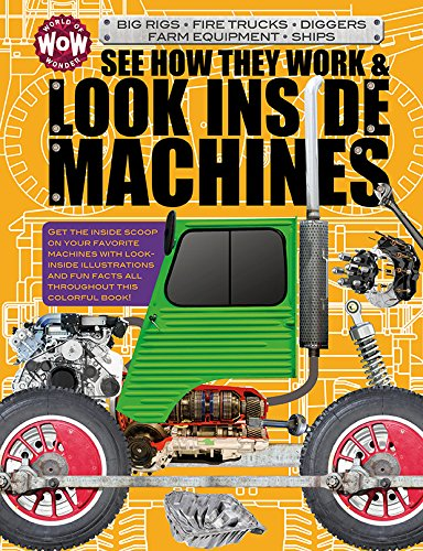 See How They Work & Look Inside Machines: Farm Equipment, Fire Trucks, Ships, Big Rigs, Diggers (World of Wonder)