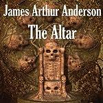 The Altar: A Novel of Horror | James Arthur Anderson