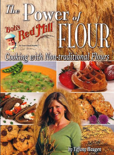 The Power of Flour: Cooking With Non-traditional Flours by Tiffany Haugen