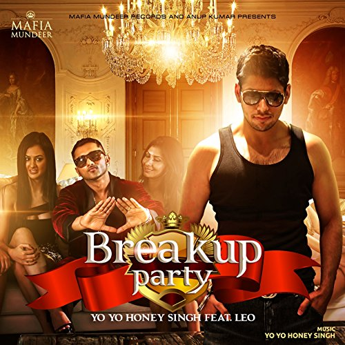 Breakup party yo yo honey singh download.