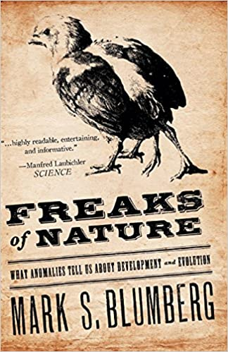 Freaks of Nature: What Anomalies Tell Us About Development and Evolution