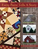 Every Barn Tells a Story: 20 Sampler Blocks: Creating Memories and Sharing Stories -- One Block At a