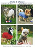 Knits & Pieces Kitting Pattern - Sweaters for Chihuahuas - Sandra Polley