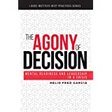The Agony of Decision: Mental Readiness and Leadership in a Crisis (Logos Institute Best Practices Series Book 1) (English Ed