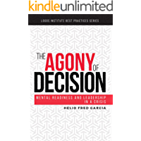 The Agony of Decision: Mental Readiness  and Leadership in a Crisis (Logos Institute Best Practices Series Book 1) (English Edition)